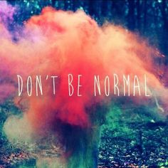 dont-be-normal